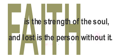 faith is the strength of the soul